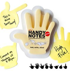 "Remember writing notes on your palm to remind yourself of something later?? Don't be selfish!! Handy notes is basically the equivalent of tracing your hand on a post it and jotting something down to ""hand"" to your friend later (I know this item is so Punny, slaps knee)"