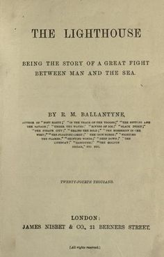 The lighthouse   the story of a great fight between man and the sea   by R. M. Ballantyne.