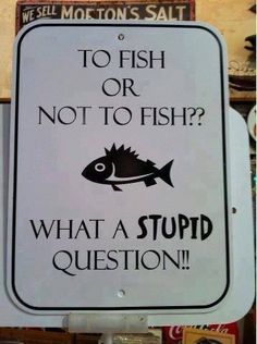 sign, clearwater beach, stupid question, offshore fishing, funni, fishing stuff, fishing tackle, quot, gone fishing