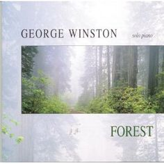 """George Winston, """"Forest"""""""