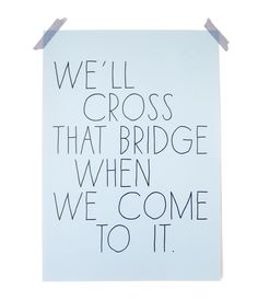 We'll cross that bri