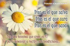 Dios es el que salva. Dios es el que cura. Dios es el que sana. Tan solo tenemos que creer en Él para comenzar a recibir sus bendiciones