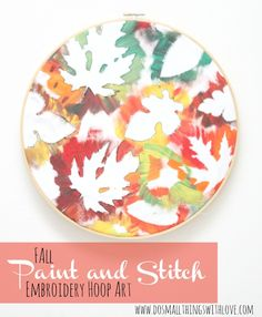 embroideri hoop, craft, fall leaves, painting activities, embroidery hoop art, fall embroideri, paints, embroidery hoops, hoopart
