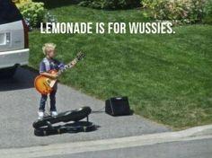 lemonade stands, music, roll, laugh, stuff, future kids, humor, funni funni, rocks