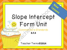 Slope Intercept Unit from Teacher Twins on TeachersNotebook.com -  (185 pages)  - This is a 9 day unit on Slope Intercept Form. Each day has a PowerPoint that includes a warm up with answers, notes, and a closure of the lesson. Guided notes or foldables are provided for each lesson as well as an activity and a practice sheet. Answer ke