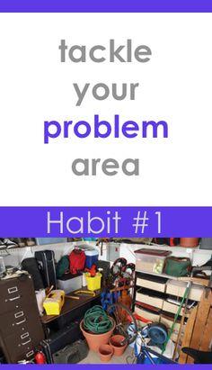 Habit #1: Tackle Your Problem Area