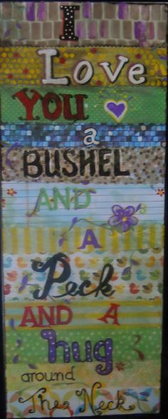 I love you a bushel and a peck and a hug around the neck... $28 Maggie T & Co, Winter Haven, FL