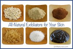 A List of Simple All-Natural Exfoliants For Your Skin