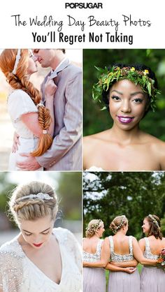 26 Wedding Day Beauty Photos You'll Regret Not Taking