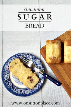 Sweet and simple, this Cinnamon Sugar Bread is perfect for a snack or a hearty breakfast.