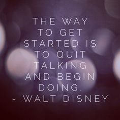 quit talking. begin doing.