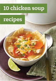 10 Chicken Soup Recipes -- Warm up your family with a classic chicken soup recipe. Whether you're in the mood for a classic comfort food recipe or a different flavor twist, we've got all kinds of ideas to stir your inspiration.