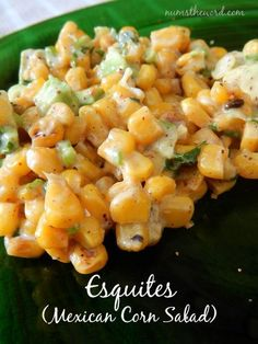 Num's the Word: Esquites (Mexican Corn Salad) is the perfect side dish to any Mexican dish.  It's now one of my favorite side dishes. Easy to make and incredibly delicious!