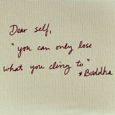 wisdom, thought, inspir, word, cling, lets go, quot, buddha, live