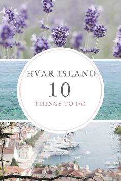 TOP 10 things to do in Hvar Island, Croatia | Epepa Travel Blog