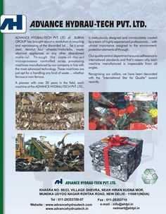 Advance Hydrau-Tech Pvt. Ltd. has brought about a revolution in recycling and reprocessing of the discarded lot... be it scrap steel, derelict four wheeler/motorbike, waste electrical appliances or any other abandoned material.