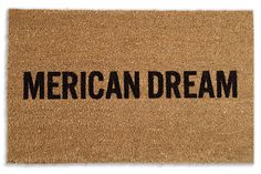 Livin' the Merican Dream! Doormat from Reed Wilson Design available on BourbonandBoots.com
