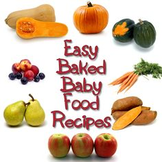 Easy Baked Baby Food Recipes - recipes and tips for making baby food at home