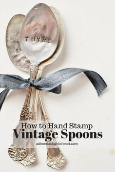 How to Hand Stamp Vintage Spoons [adirondackgirlatheart.com]  #DIY #craft #silverware #herbmarkers