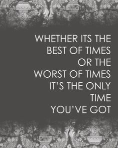 Use your time wisely...