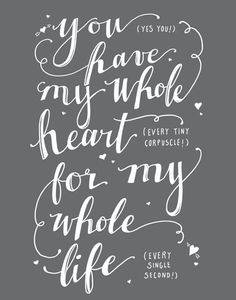 You Have My Whole Heart For My Whole Life Fine by gabrijoystudios, $17.00