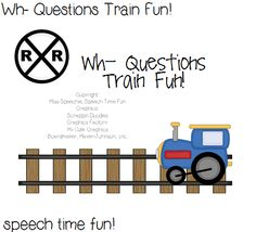Speech Time Fun: Wh- Questions Train Fun! ((and giveaway)) Pinned by SOS Inc. Resources http://pinterest.com/sostherapy.