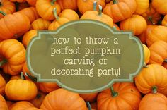 My top five tips for throwing the perfect pumpkin carving or decorating party!