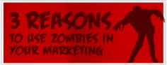 3 Reasons to Use Zombies in Your Marketing #Brandcredible