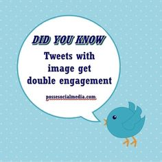 Did you know: Tweets with image get double engagement. #twitter