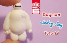 DIY: How to Make Baymax from Big Hero 6 with Airdry Clay   Collaboration...