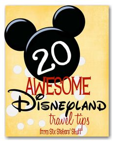 Six Sisters Stuff: 20 Awesome Disneyland Travel Tips