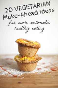 Automatic (Healthy) Eating // Tip + 20 vegetarian make-ahead ideas // neverhomemaker