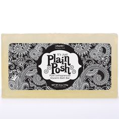 Product # CH1408  Chunk -- Just Plain Posh  6 oz  Chunk -- Just Plain Posh    Gentle cleaning you can feel purely passionate about. Sheer soap perfection. Just Plain Posh is dye and fragrance-free. However, our wonderful, natural ingredients may present a scent of their own.  www.AreYouPoshed.com