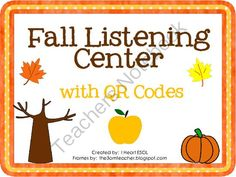 Fall Listening Center with QR Codes Giveaway! Enter for your chance to win 1 of 3.  Fall Listening Center with QR Codes- 20 Fall Stories (10 pages) from I Heart ESOL  on TeachersNotebook.com (Ends on on 10-22-2014)  Enter to win a Fall Listening Center with QR Codes!  This product contains 20 fall stories for your listening center.