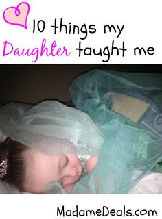 10 Things My Daughter Taught Me http://madamedeals.com/?p=492721 #inspireothers #parenting