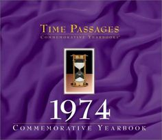 1974 Time Passages - Think of Time Passages as the definitive 1974 commemorative yearbook.... #birthdaygifts #40th #birthday
