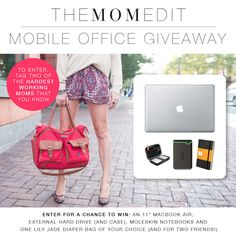 Tag two of the hardest working moms you know, then register on the blog for your chance to win a Macbook air, Lily Jade diaper bag, and the rest of my mobile office picks!
