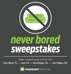 You could win a trip to Vegas, Key West, Vail or San Diego from MapQuest Discover!