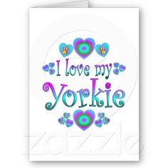 I Love My Yorkie Greeting Cards