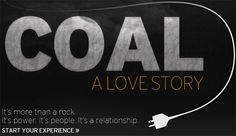 """""""Coal: A Love Story"""" explores our modern culture's complicated relationship with coal"""