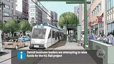 A look at Detroit's M1 rail project.