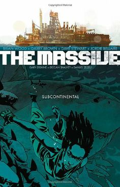 The Massive Volume 2: Subcontinental by Brian Wood