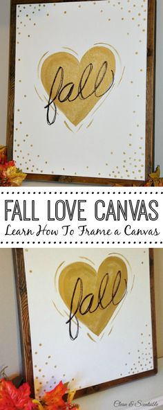 Fall Love Canvas Tutorial. Learn how to frame a canvas for any project. // cleanandscentsible.com