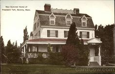President Taft's Summer Home  Beverly MA