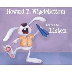 Howard B. Wigglebottom Learns to Listen [target: Whole Body Listening to use with The Incredible Flexible, You!] | Interactive books can be found at www.wedolisten.org