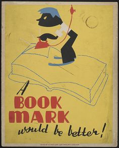 'A book mark would be better!'  Dated between 1936 and 1940, WPA Art Project Chicago