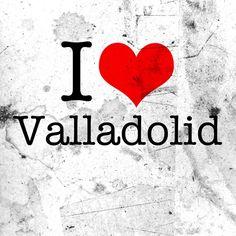I love Valladolid