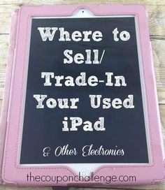 Where to Sell/Trade-In Your Used iPad {& Other Electronics}