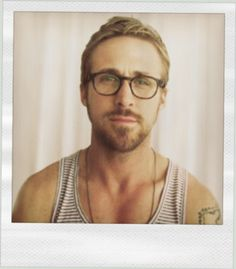Ryan Gosling. Seriously obsessed