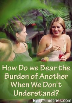 YOU MAY NOT BE ABLE TO UNDERSTAND WHAT SOMEONE IS EXPERIENCING, but you can still care and share his or her burden. Does God give us just what WE can handle? How can we share the burdens of each other?